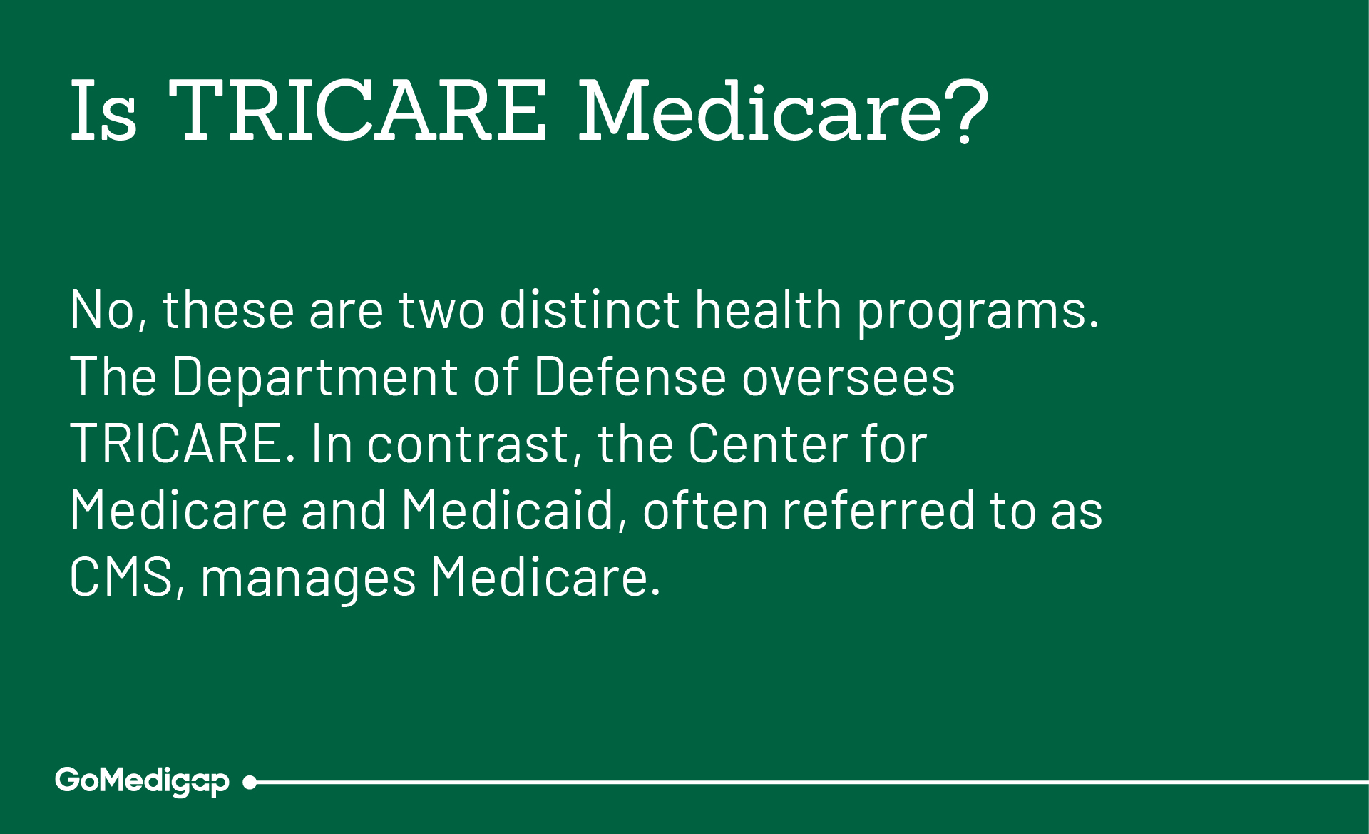 Have TRICARE for Life and Medicare